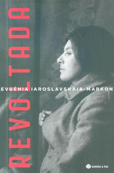 Revoltada (Evgénia Iaroslvskais- Markon)