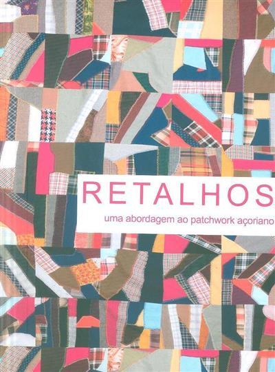 Retalhos (coord. Sofia de Medeiros)