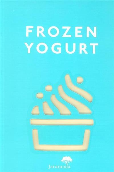 Frozen yogurt (Constance Lorenzi, Mathilde Lorenzi)
