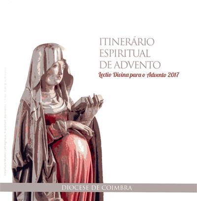 Itinerário espiritual de advento, ano pastoral 2017-2020 (Diocese de Coimbra)
