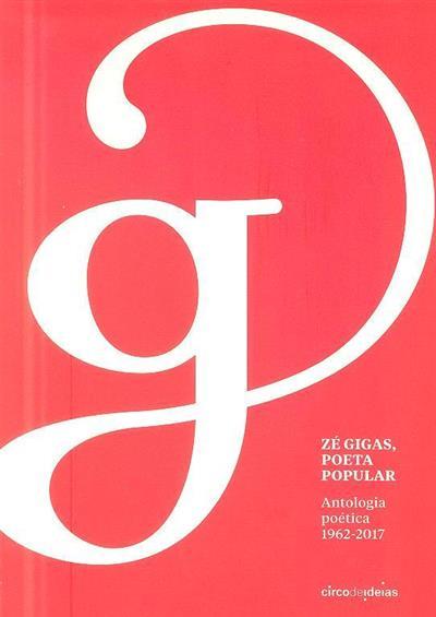 Zé Gigas, poeta popular (ed. Joana Couceiro, Magda Seifert, Pedro Baía)