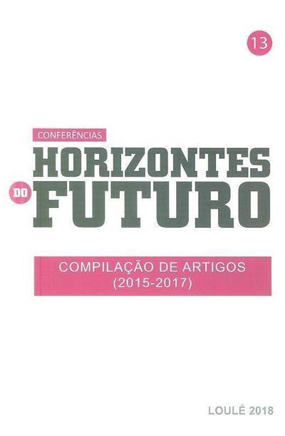 Horizontes do Futuro, compilação de artigos (2015-2017) (coord. Projeto da Cidade Educadora e Promoção da Cidadania)