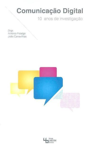 Comunicação digital, 10 anos de investigação (org. António Fidalgo, João Canavilhas)