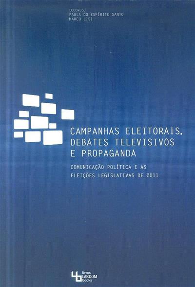 Campanhas eleitorais, debates televisivos e propaganda (coord. Paula Espírito Santo, Marco Lisi)