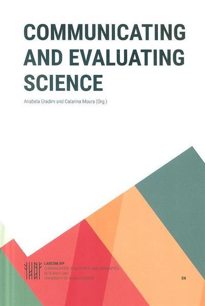 Communicating and evaluating science (org. Anabela Gradim, Catarina Moura)