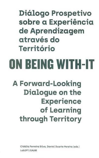 On being with-it (ed. Cidália Ferreira Silva, Daniel Duarte Pereira)