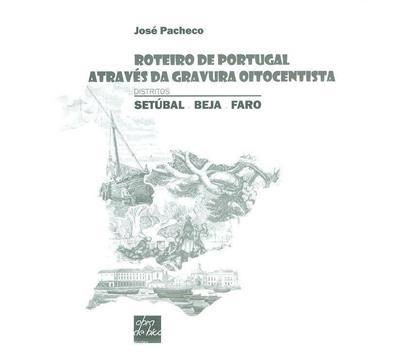 Roteiro de Portugal através da gravura oitocentista (José Pacheco)