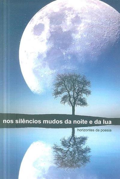 Nos silêncios mudos da noite e da lua (coord. Joaquim Sustelo)