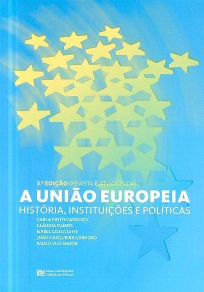 A União Europeia (Carla Pinto Cardoso... [et al.])