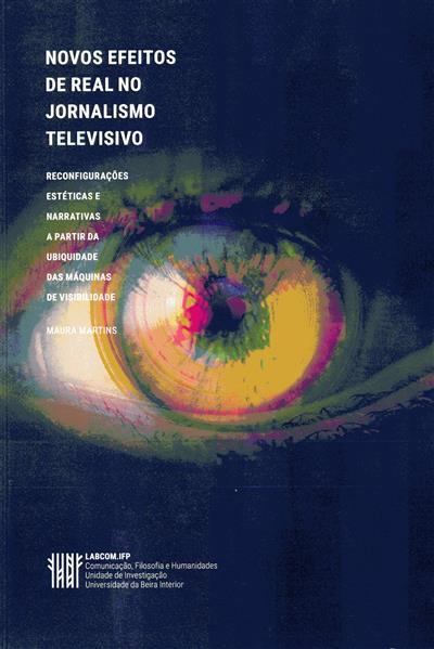 Novos efeitos de real no jornalismo televisivo (Maura Martins)