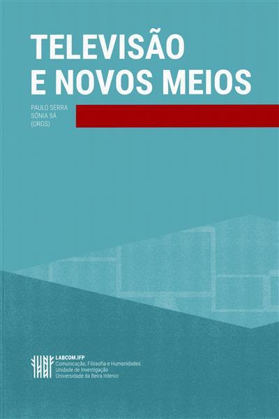 Televisão e novos meios (org. Paulo Serra, Sónia Sá)