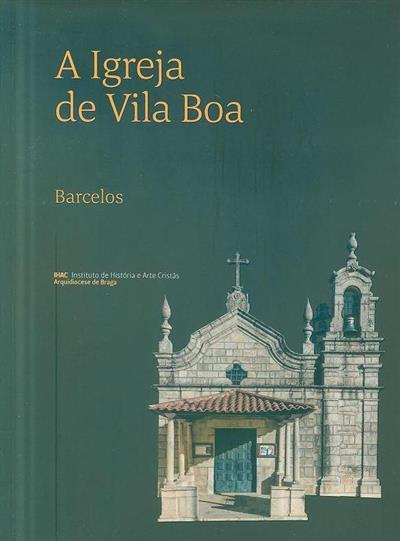 A igreja de Vila Boa, Barcelos (Luís Casimiro, José Manuel Pereira, Paulo Abreu)