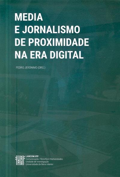 Media e jornalismo de proximidade na era digital (org. Pedro Jerónimo)