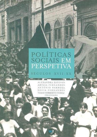 Políticas sociais em perspetiva (séculos XVII-XX) (Alexandra Esteves... [et al.])
