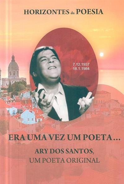 Era uma vez um poeta... Ary dos Santos, um poeta original (coord. Joaquim Sustelo)