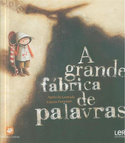 A grande fábrica de palavras (Agnés de Lestrade, Valeria Docampo)