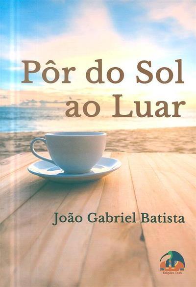 Pôr do sol ao luar (João Gabriel Batista)