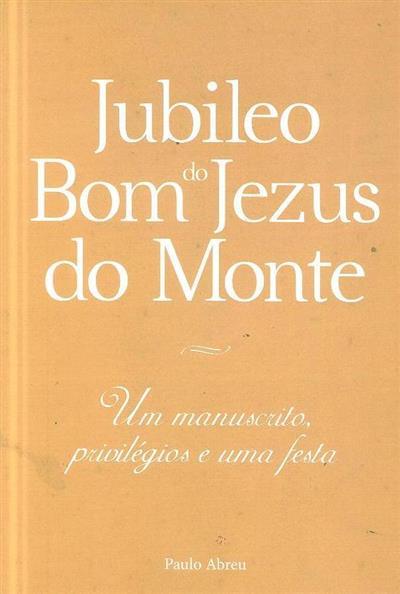Jubileo do Bom Jesus do Monte (Paulo Abreu)