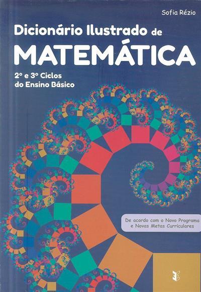 Dicionário ilustrado de matemática (Ana Sofia Rézio)