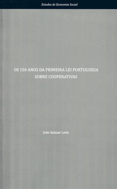 Os 150 anos da primeira lei portuguesa sobre cooperativas (João Salazar Leite)