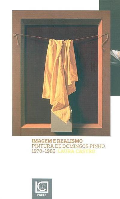 Imagem e realismo, pintura de Domingos Pinho 1970-1983 (Laura Castro)