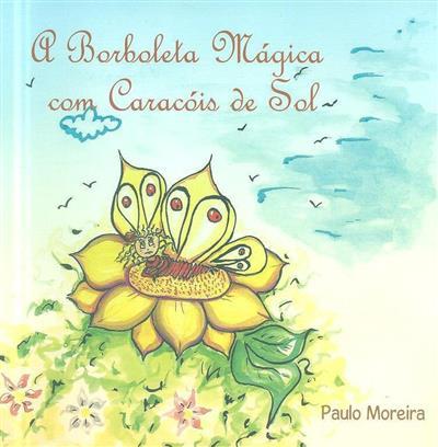 A borboleta mágica com caracóis de sol (Paulo Moreira)