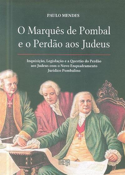 O Marquês de Pombal e o perdão aos judeus (Paulo Mendes)
