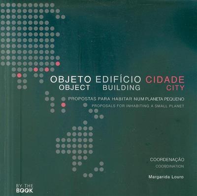 Objeto, edifício, cidade (coord. Margarida Louro)