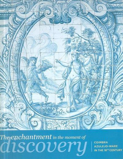 The enchantment in the moment of discovery (comis. Diana Gonçalves dos Santos)