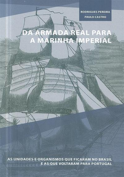 Da Armada Real para a Marinha Imperial (coord. Rodrigues Pereira, Paulo Castro)