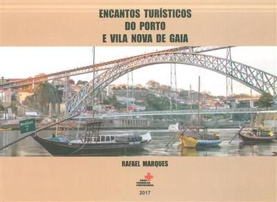 Encantos turísticos do Porto e Vila Nova de Gaia (Rafael Marques)