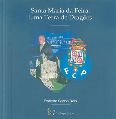 Santa Maria da Feira (Roberto Carlos Reis)