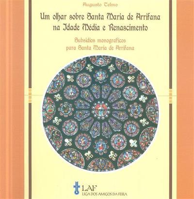 Um olhar sobre Santa Maria de Arrifana na Idade Média e Renascimento (Augusto Telmo)