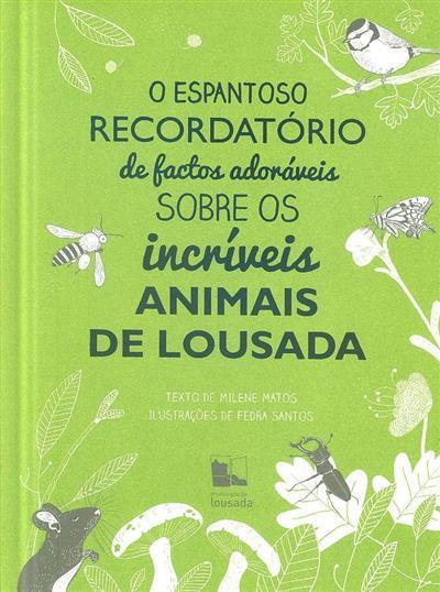 O espantoso recordatório de factos adoráveis sobre os incríveis animais de Lousada (texto de Milene Matos)