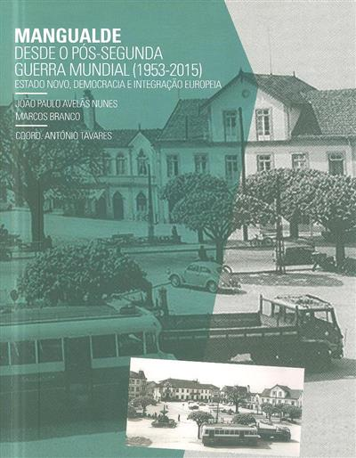 Mangualde desde o pós-Segunda Guerra Mundial (João Paulo Avelãs Nunes, Marcos Branco)