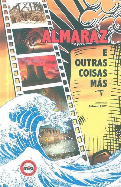 Almaraz e outras coisas más (coord. António Eloy)