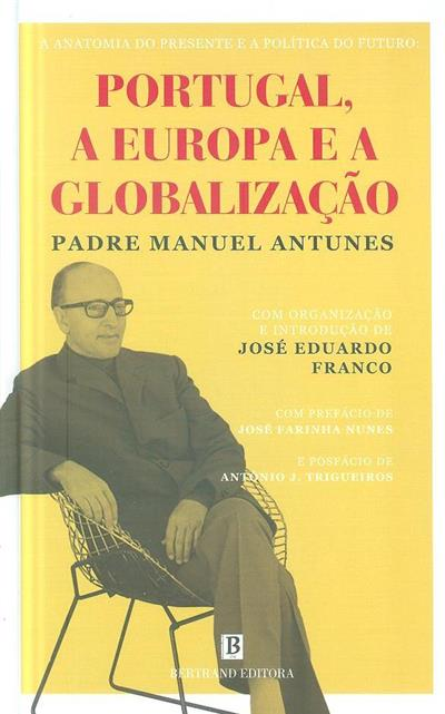 A anatomia do presente e a política do futuro ( Manuel Antunes)