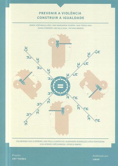 Prevenir a violência construir a igualdade (Maria José Magalhães... [et al.])
