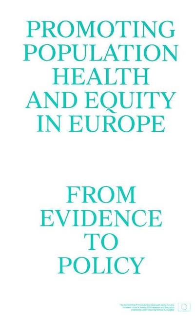 Promoting population health and equity in Europe (coord. Paula Santana)