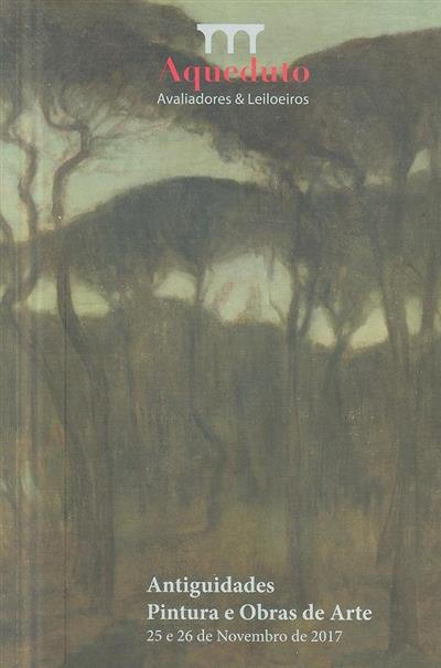 Antiguidades pintura e obras de arte (org. Aqueduto Avaliadores & Leiloeiros)