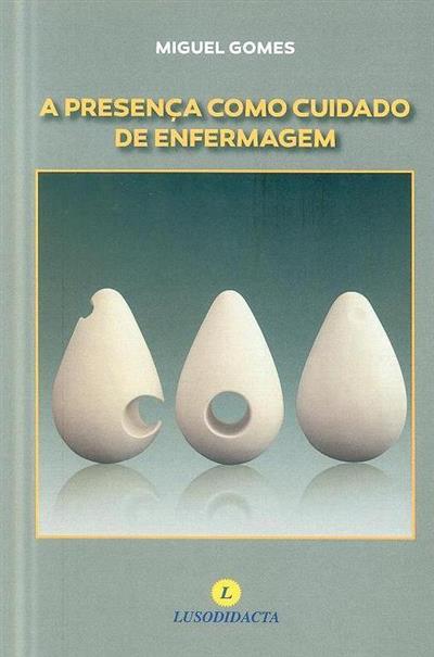 A presença como cuidado de enfermagem (Miguel Gomes)