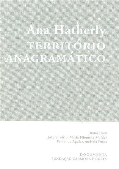 Ana Hatherly -território anagramático (textos João Silvério... [et al.])