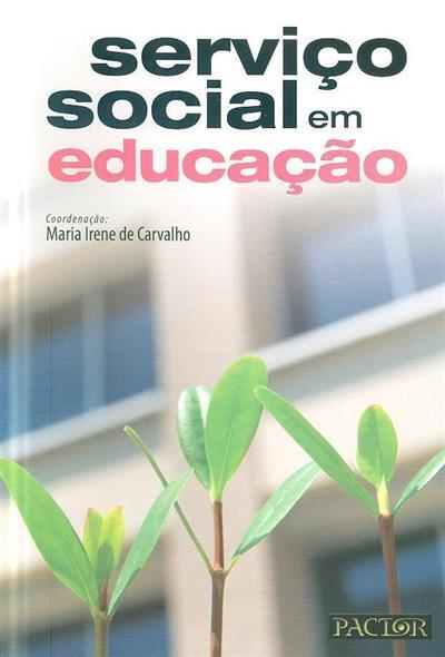 Serviço social em educação (coord. Maria Irene de Carvalho)