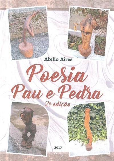 Poesia, pau e pedra (Abílio Ressureição Aires)
