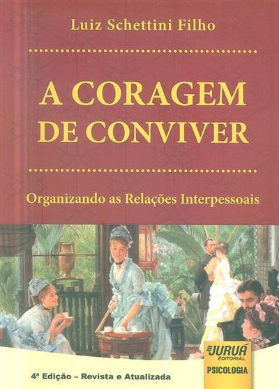 A coragem de conviver (Luiz Schettini Filho)