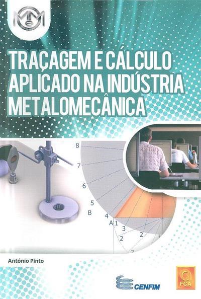 Traçagem e cálculo aplicado na indústria metalomecânica (António Pinto)
