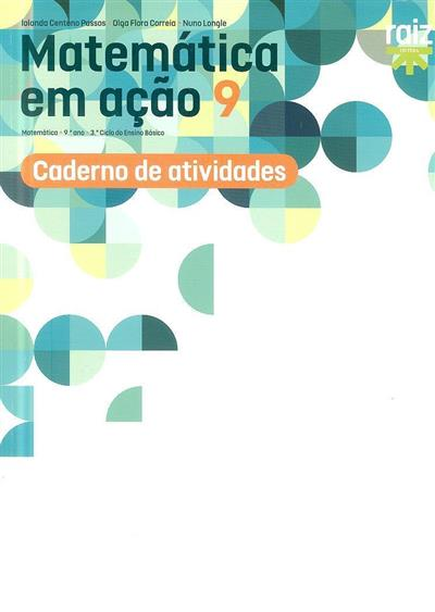 Matemática em ação 9 (Iolanda Centeno Passos, Olga Flora Correia, Nuno Longle)