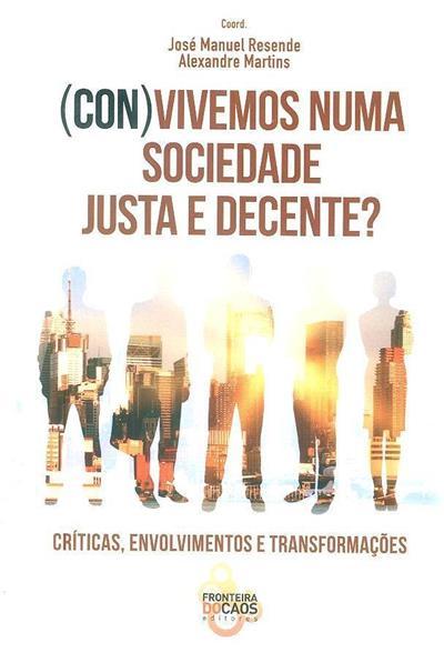 (Con)vivemos numa sociedade justa e decente? (coord. José Manuel Resende, Alexandre Martins)
