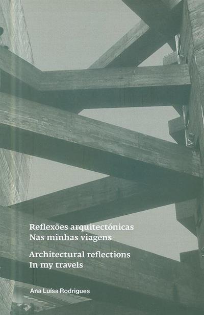 Reflexões arquitectónicas nas minhas viagens (Ana Luísa Rodrigues)