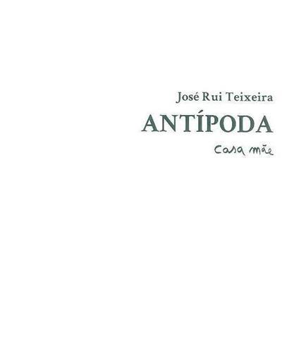 Antípoda (casa mãe) (José Rui Teixeira)